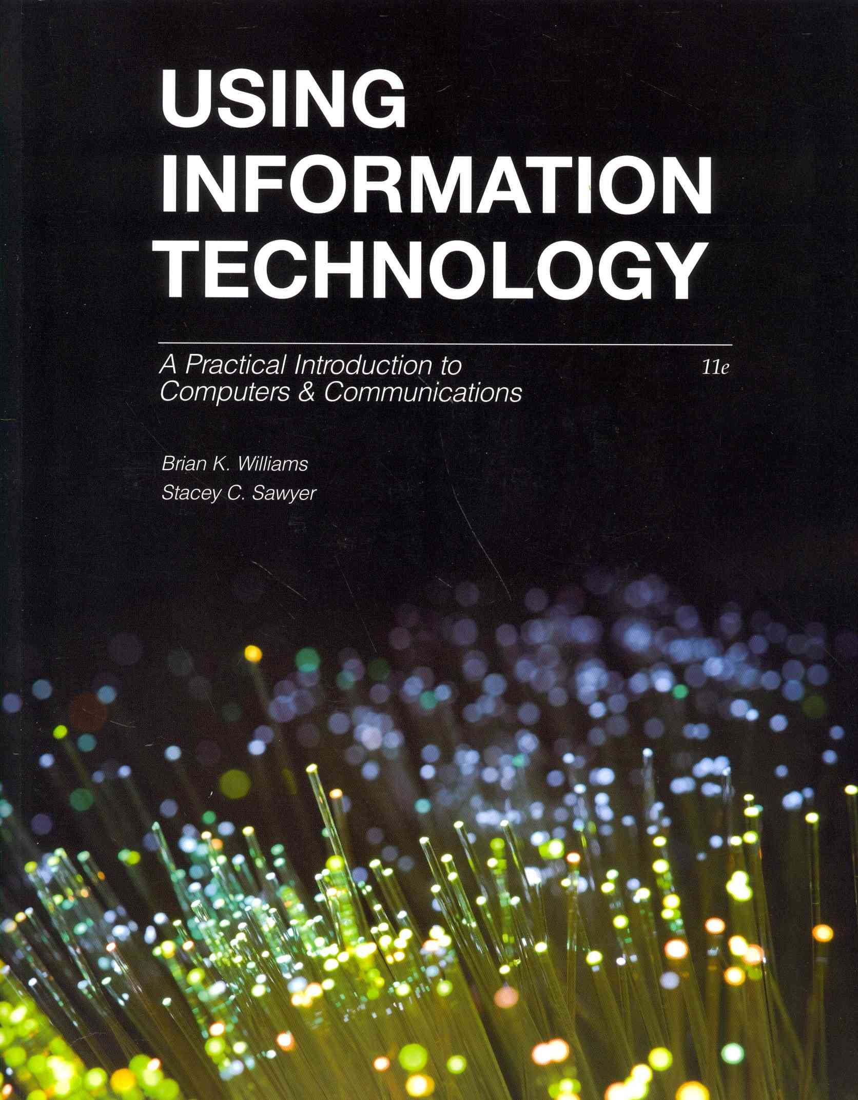 Using Information Technology By Williams, Brian/ Sawyer, Stacey