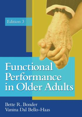 Functional Performance in Older Adults By Bonder, Bette R./ Bello-Haas, Vanina Dal